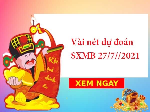 Vài nét dự đoán SXMB 27/7//2021